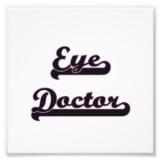 Eye Doctor Classic Job Design Photographic Print