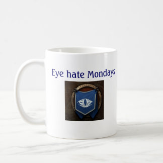 """Eye hate Mondays"" Mug"