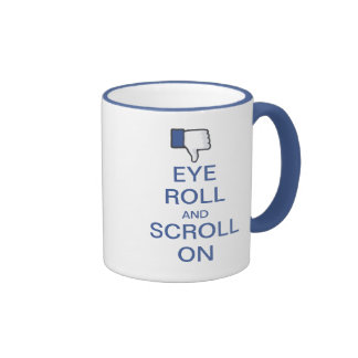 Eye Roll and Scroll On Snarky Facebook Mugs