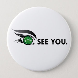 """EYE SEE YOU """"MAY EMERALD"""" 10 CM ROUND BADGE"""