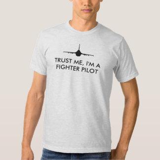 F-16 Fighting Falcon Trust Me I'm a Fighter Pilot T Shirts