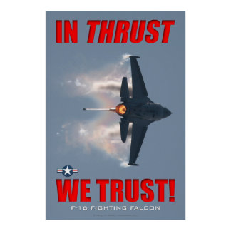 F-16 In Thrust We Trust Poster