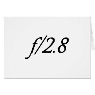 f/2.8 greeting card