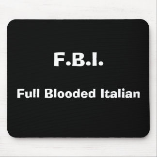 F.B.I., Full Blooded Italian Mouse Mat
