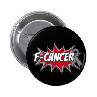F-Brain Cancer Pinback Buttons