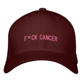 F*CK CANCER EMBROIDERED HAT
