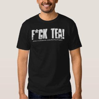 F*CK TEA TEE SHIRT!