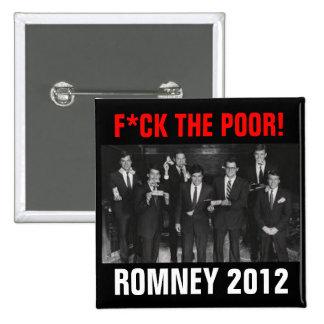 F*CK THE POOR Romney 2012 15 Cm Square Badge