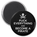 f*** everything and become a pirate 6 cm round magnet