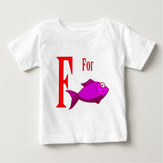 F For Fish Baby T-Shirt