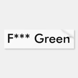 F*** Green Bumper Sticker