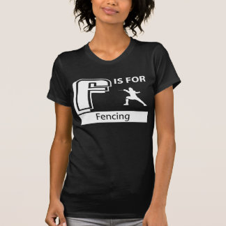 F Is For Fencing T-Shirt