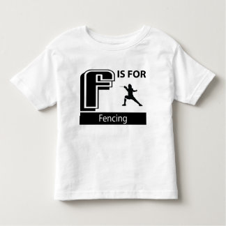 F Is For Fencing Toddler T-Shirt