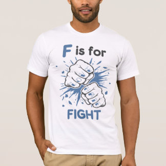 F is for Fight T-Shirt