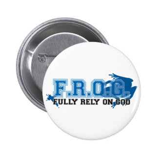 F.R.O.G. - Fully rely on God (blue) Pinback Buttons