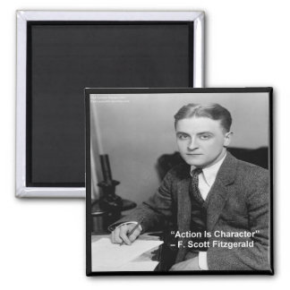 """F Scott Fitzgerald """"Action Is Character"""" Gifts Square Magnet"""