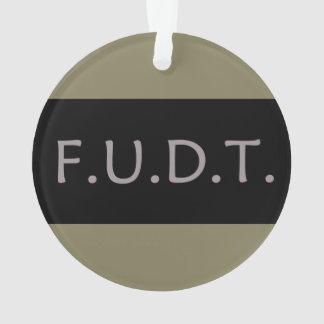 F.U.D.T. - Christmas Ornament!
