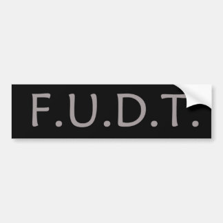 F.U.D.T. NO Trump! Bumper Sticker