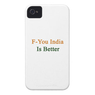 F You India Is Better iPhone4 Case