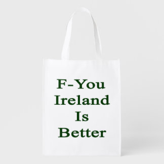 F You Ireland Is Better
