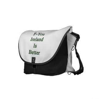 F You Ireland Is Better Messenger Bags