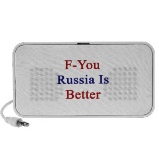 F You Russia Is Better Travelling Speakers