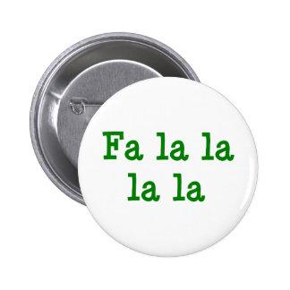 Fa la la la la 6 cm round badge