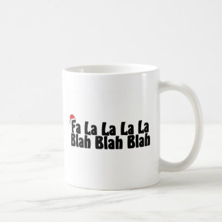 Fa La La La La Blah Blah Blah Coffee Mug