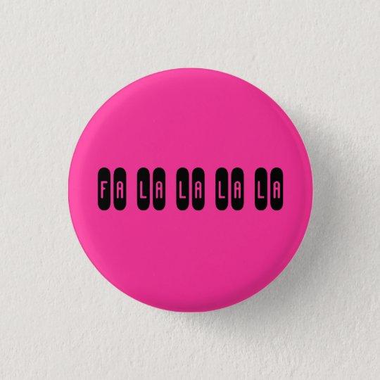 Fa la la la la - Customised 3 Cm Round Badge