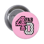 FAB 40th Birthday PINK BLACK WHITE POLKA DOTS 6 Cm Round Badge