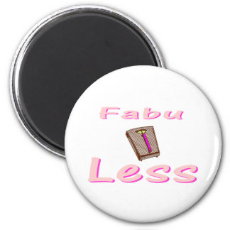 Fabu-less Magnet