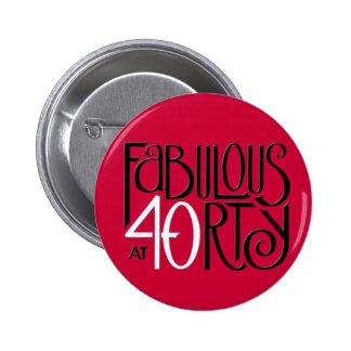 Fabulous 40 black white red Button