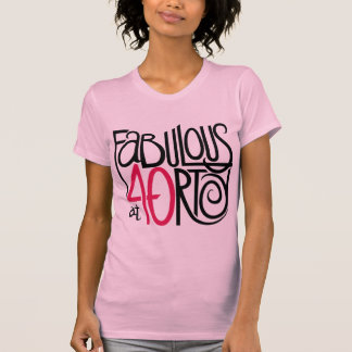 Fabulous at 40rty Ladies T-shirt