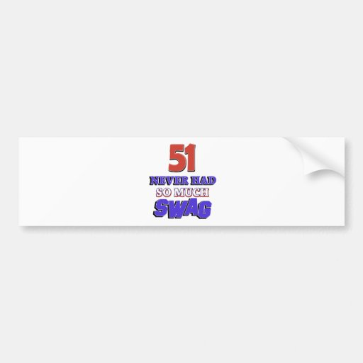 Fabulous at 51 bumper stickers