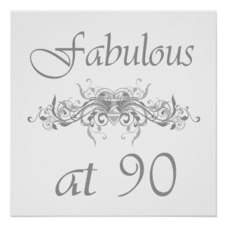Fabulous At 90 Years Old Posters