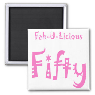 Fabulous Fifty 50th Birthday Gifts Magnet