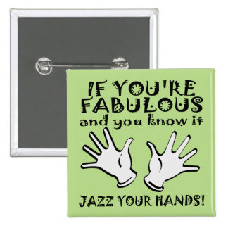 Fabulous Jazz Hands Funny Button Badge Pin