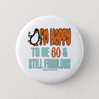 Fabulous Still 60th Birthday Gifts 6 Cm Round Badge