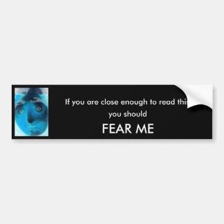 Face  of Fear  Bumper Sticker Close Enough