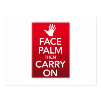 Face palm then carry on ( Keep calm ) Post Card