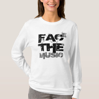 Face The Music (Ladies Tee) T-Shirt