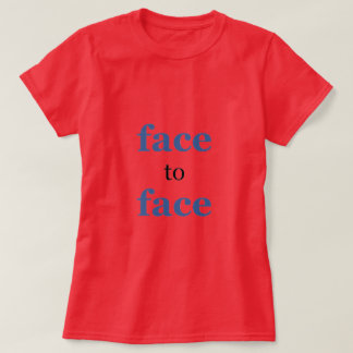Face to Face T Shirt