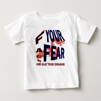 Face Your Fear and Slay Your dragon Baby T-Shirt