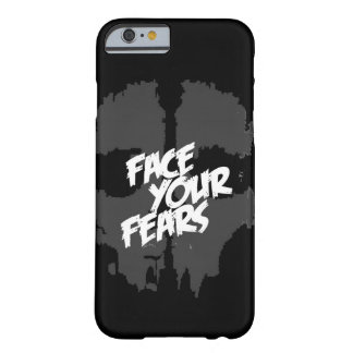 face your fears barely there iPhone 6 case