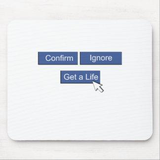 Facebook get a life mouse mat