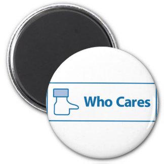 Facebook Who Cares Magnet