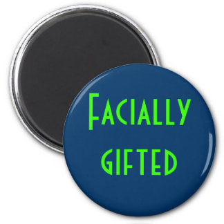 Facially gifted 6 cm round magnet