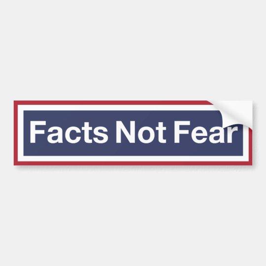 Fact NOT Fear Bumper Sticker