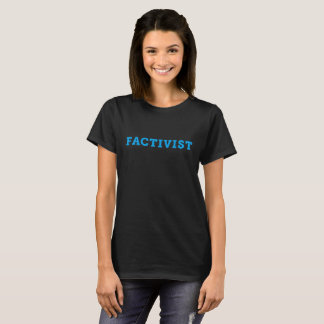 FACTIVIST T-shirt (Basic Shirt Shown)