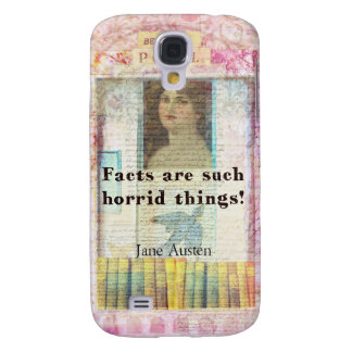 Facts are such horrid things -  Jane Austen quote Galaxy S4 Case